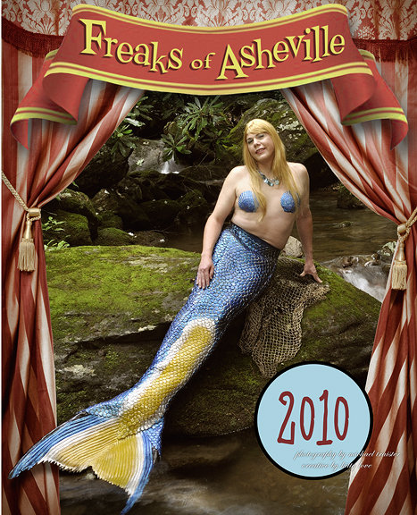 "A mermaid graces the cover of the  A mermaid graces the cover of the ""Freaks of Asheville"" calendar that's being celebrated in an exhibit starting Friday at Pack Place."