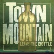 TownMtn_LeaveTheBottleWEB1